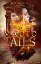 Magic Tails by MaylieMerlin