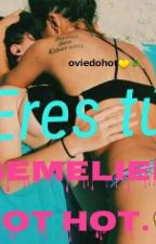 ¿Eres Tú?.Gemelier HOT HOT. by oviedohots