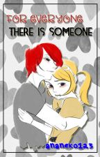 For everyone there is someone by ananeko123