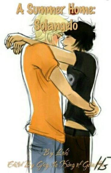 A Summer Home: A Solangelo Fanfiction (Paused)