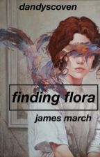 finding flora [j.m] {COMPLETED} by lexscoven