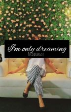 I'm Only Dreaming by PerilDimTale