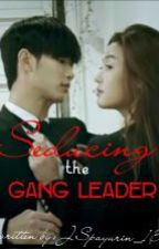 Seducing The Gang Leader by JSpayurin_13