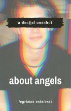 about angels ☆ fanfic destiel by lagrimas-estelares