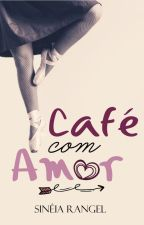 Café com Amor (Disponível até 30/04) by SineiaRangel