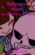 Reign and Wrath: The Sans X Chara Sequel by FatRatAtBat