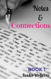 Notes and Connections by ReaderWrite246