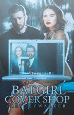 Batgirl Cover Shop [ C L O S E D ] by -reyskywalker