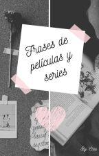 Frases de películas y series by clau_un