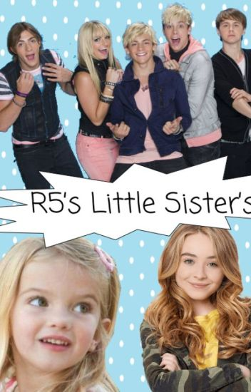 R5's Little Sisters (ON HOLD)