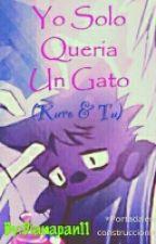 Yo Solo Queria Un Gato (Kuro & Tu)) by Dianapan11