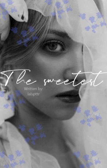 The Sweetest  [ Harry Potter ] | One Shots |