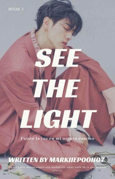 ~ SEE THE LIGHT ~ (Mark Tuan Y Tu )