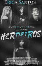 Herdeiros by EricaSantossss