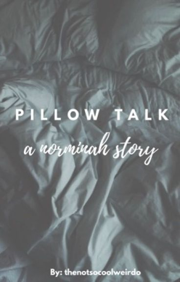 Pillow Talk (A Norminah Story)