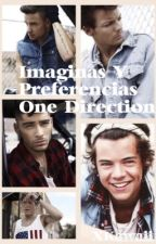 Imaginas Y Preferencias One Direction by X__Kawaii