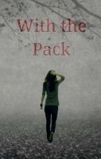 With The Pack [Complete] #Wattys2016 by TheToyNightmare