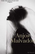 Anjos Malvados  by cruzkarolina