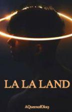 La La Land  by ghosstkid