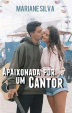 Apaixonada Por Um Cantor by MahSiilva08