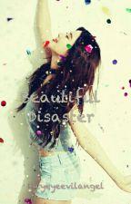 Beautiful Disaster by yeyeevilangel