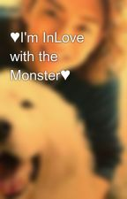 ♥I'm InLove with the Monster♥ by ShifT_FlicKz_07
