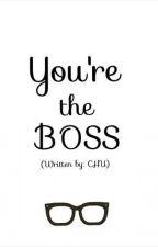 You're the Boss by DiaryniChu