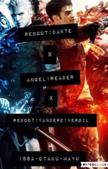 Reboot!Dante X Angel!Reader X Reboot!Yandere!Vergil