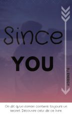 Since you. by BatterieFaible1