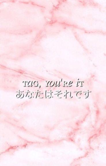 tag, you're it ❂ dan + phil [✓]