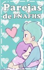 Parejas de FNAFHS by Shion2112