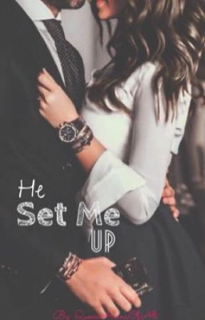He Set Me Up by QueenArianaOfAll
