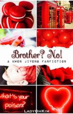 Brother? No! || Kwon Jiyong  by LadyOhKim