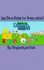 Ask And Dare BFDI!!  by DanganObjectTalia