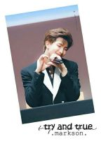 [ThreeShot/Chuyển Ver] [JackMark] [H] Try And True by BCrins9597