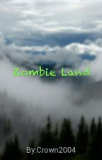 Zombie Land by Crown2004