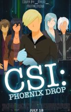 CSI: Phoenix Drop//MCD AU by mentallylove-