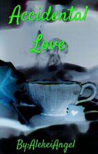Accidental Love by AlekeiAngel