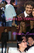 Locura en televisión. by Gisela_Roma
