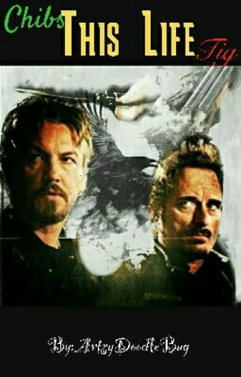 Chibs | This Life | Tig | Sons Of Anarchy || Book One