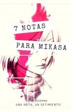 Las Siete Notas Para Mikasa by Kuchel-Ackerman