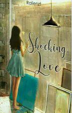 Shocking Love (Pending) by Ralienzt