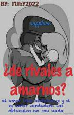 de Rivales A Amarnos? (rupphire SU) by ruby182022