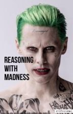 Reasoning With Madness || Joker by MarriedToDarylDixon