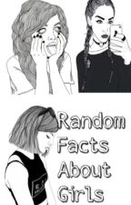 Random Facts About Girls by HXch11