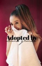 Adopted By Ariana Grande  by ArianasVibes
