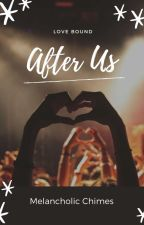 After Us  by MelancholicChimes