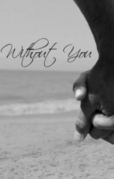 Without you - final draft