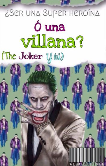 ¿Ser una Super heroína o una Villana? (The Joker y tú)