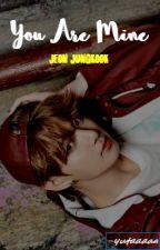 You Are Mine » Jungkook [SLOW UPDATE] by -yutaaaaa